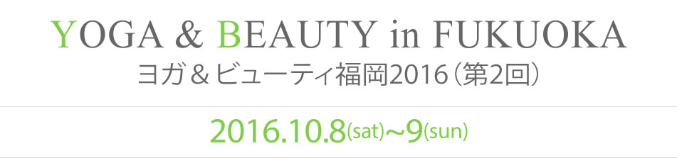 YOGA & BEAUTY in FUKUOKA